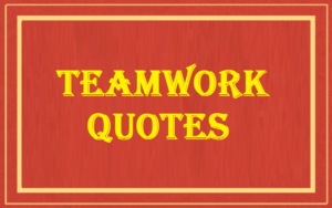 Motivational Teamwork Quotes And Sayings