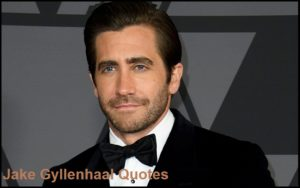 Motivational Jake Gyllenhaal Quotes And Sayings