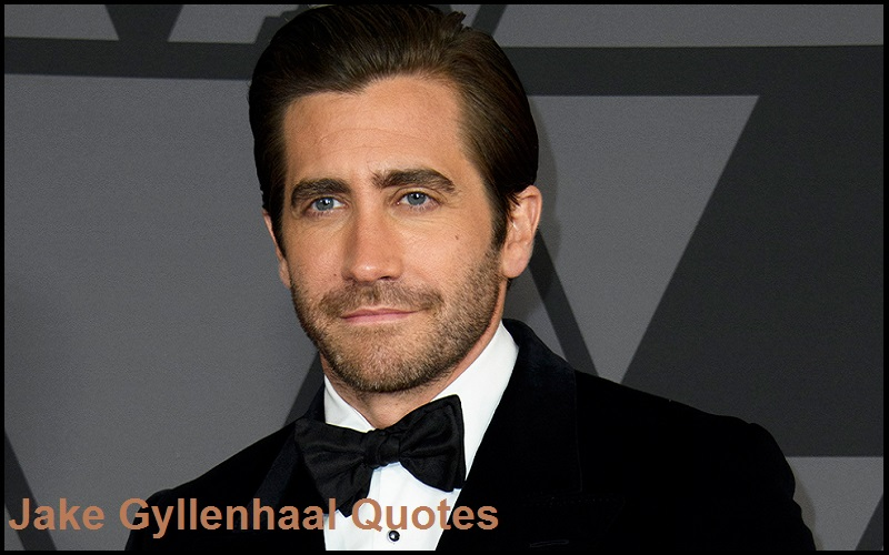 You are currently viewing Motivational Jake Gyllenhaal Quotes and Sayings