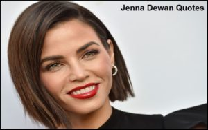 Motivational Jenna Dewan Quotes And Sayings