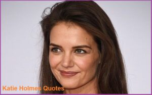 Read more about the article Motivational Katie Holmes Quotes and Sayings