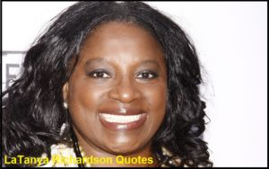 Motivational LaTanya Richardson Quotes