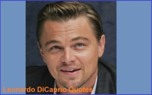 Motivational Leonardo DiCaprio Quotes And Sayings