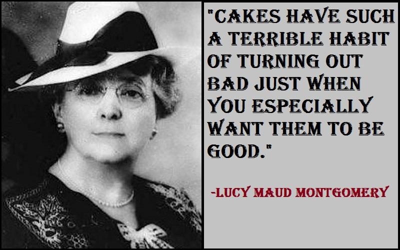 Lucy Maud Montgomery Cake Quotes