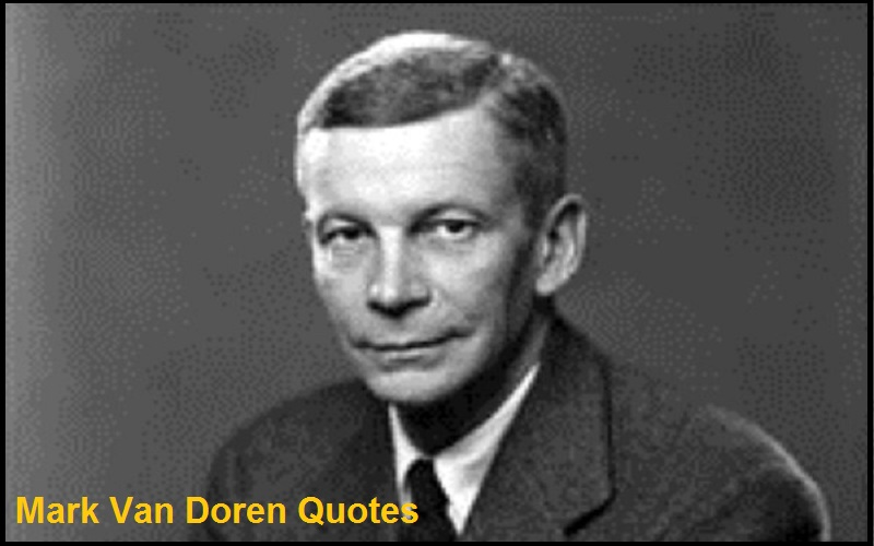 Motivational  Mark Van Doren Quotes And Sayings