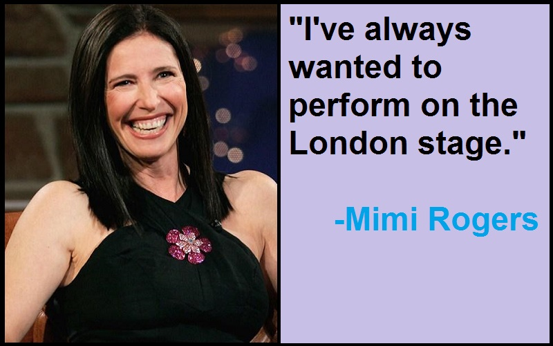Mimi Rogers Quotes And Sayings