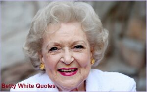 Read more about the article Motivational Betty White Quotes and Sayings