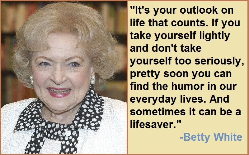 Motivational Betty White Quotes And Sayings