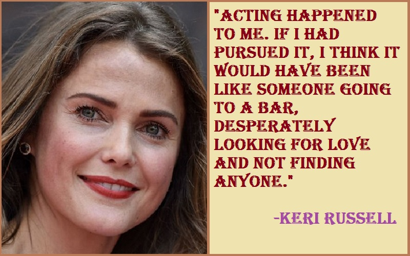 Inspirational Keri Russell Quotes