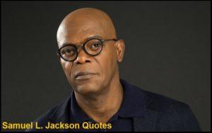 Motivational Samuel L. Jackson Quotes