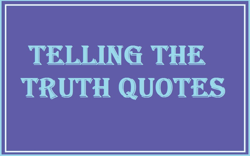 Read more about the article Motivational Telling The Truth Quotes And Sayings