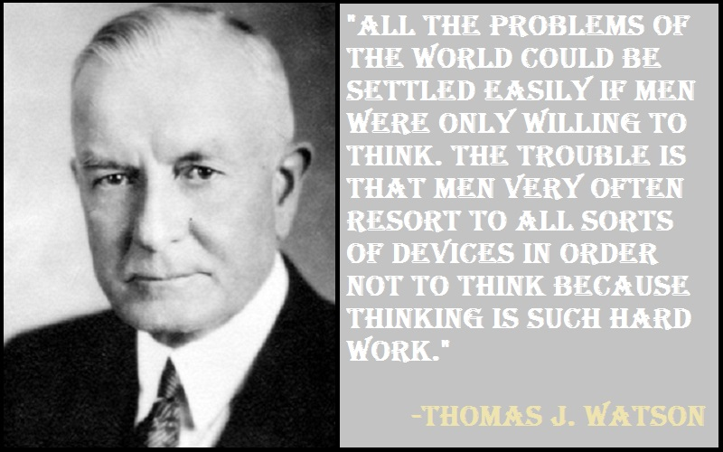 Inspirational Thomas J. Watson Quotes