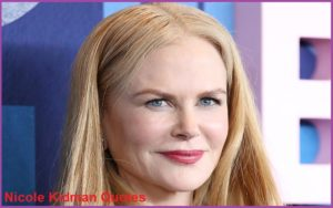 Motivational Nicole Kidman Quotes And Sayings