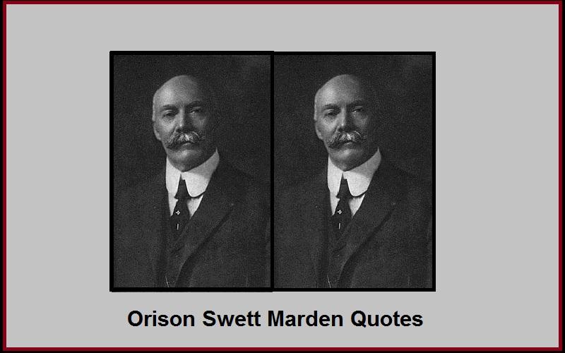 Motivational Orison Swett Marden Quotes