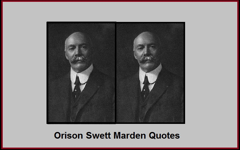 Read more about the article Motivational Orison Swett Marden Quotes and Sayings