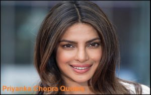 Motivational Priyanka Chopra Quotes And Sayings