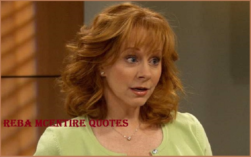 Motivational Reba McEntire Quotes And Sayings
