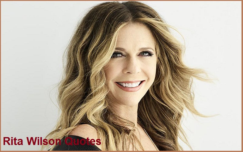 Motivational Rita Wilson Quotes And Sayings