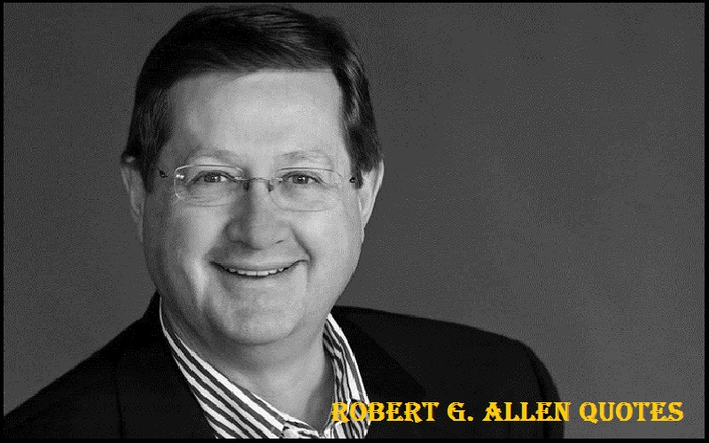Read more about the article Motivational Robert G. Allen Quotes and Sayings