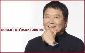 Motivational Robert Kiyosaki Quotes And Sayings