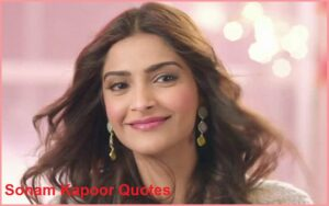Read more about the article Motivational Sonam Kapoor Quotes And Sayings