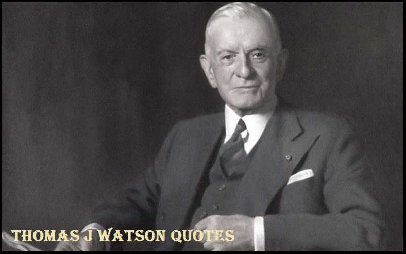 Read more about the article Motivational Thomas J. Watson Quotes and Sayings