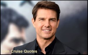 Motivational Tom Cruise Quotes And Sayings