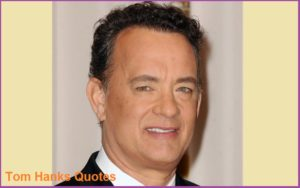 Motivational Tom Hanks Quotes And Sayings