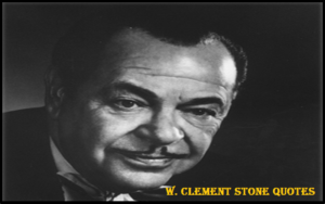 Read more about the article Motivational W Clement Stone Quotes and Sayings