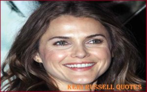 Motivational Keri Russell Quotes And Sayings