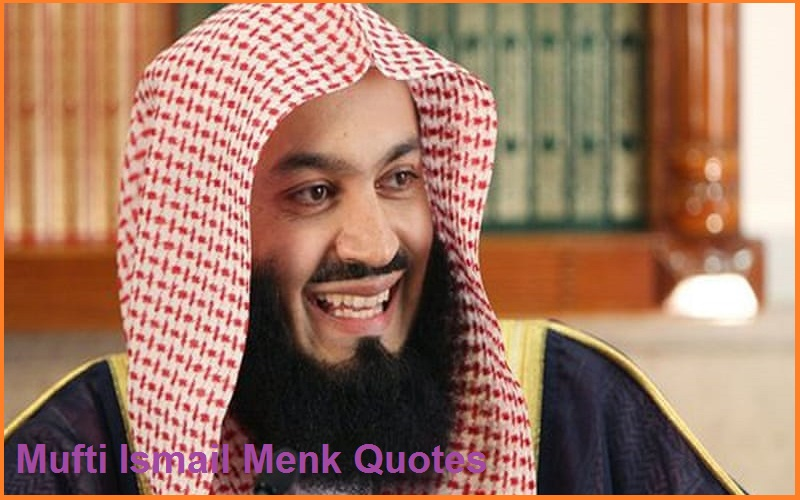 You are currently viewing Motivational Mufti Ismail Menk Quotes And Sayings