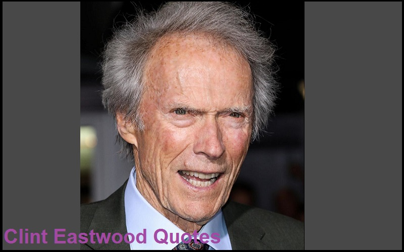 You are currently viewing Motivational Clint Eastwood Quotes And Sayings