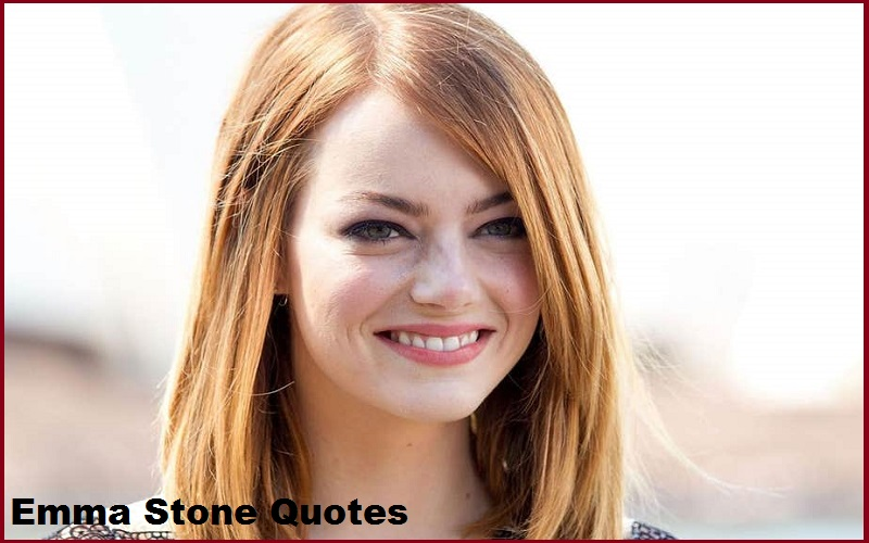 Motivational Emma Stone Quotes And Sayings
