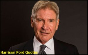 Motivational Harrison Ford Quotes And Sayings