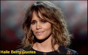 Motivational Halle Berry Quotes And Sayings