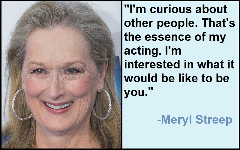 Inspirational Meryl Streep Quotes