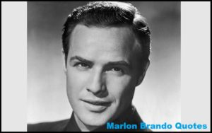 Motivational Marlon Brando Quotes And Sayings