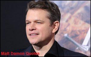 Motivational Matt Damon Quotes And Sayings