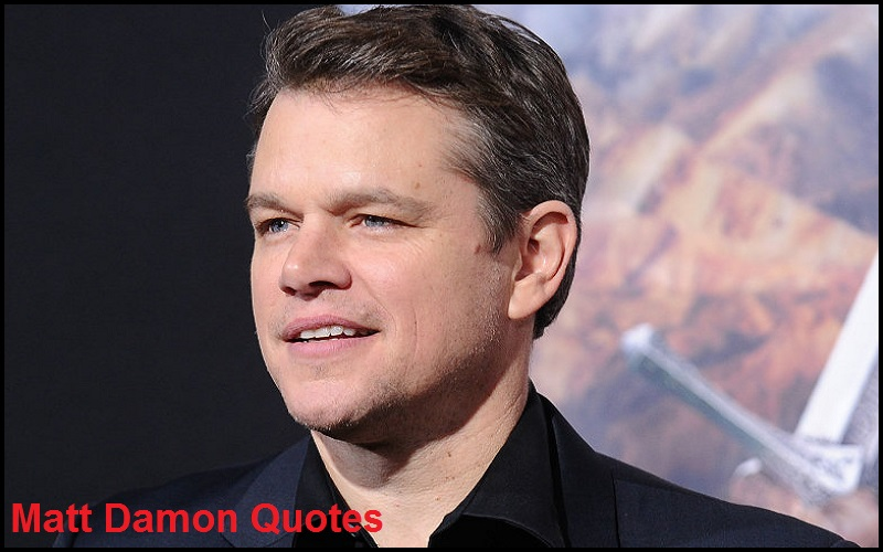 Motivational Matt Damon Quotes And Sayings