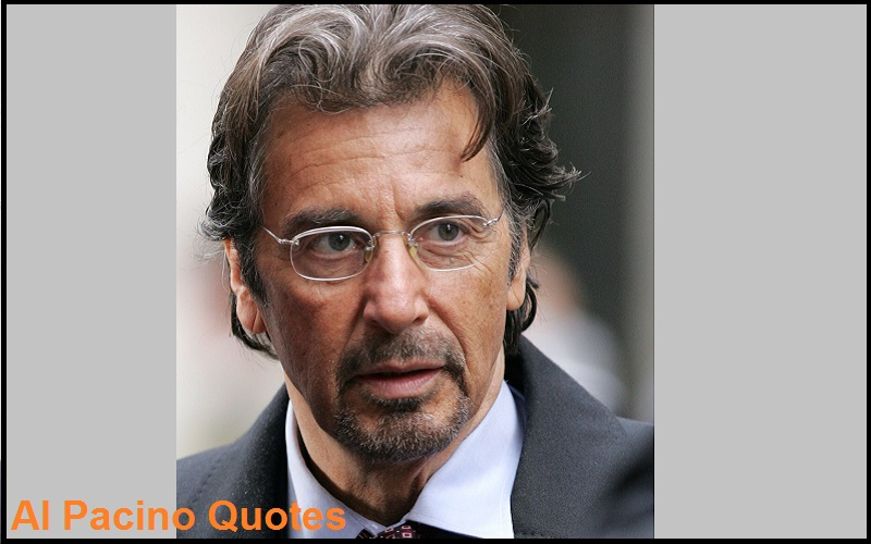 Motivational Al Pacino Quotes And Sayings