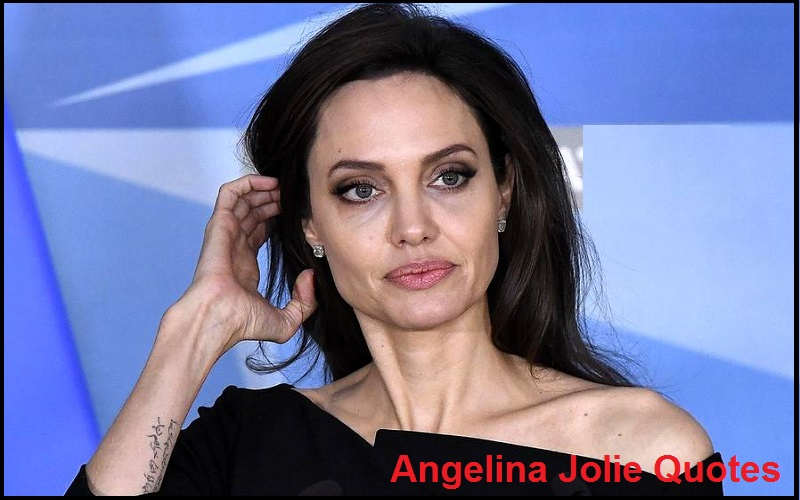 Motivational Angelina Jolie Quotes And Sayings