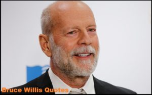 Motivational Bruce Willis Quotes And Sayings