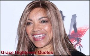 Motivational Grace Hightower Quotes