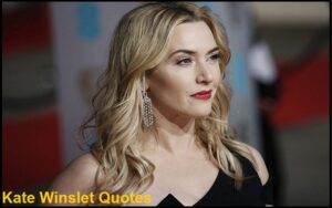 Read more about the article Motivational Kate Winslet Quotes And Sayings