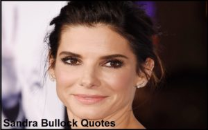 Motivational Sandra Bullock Quotes