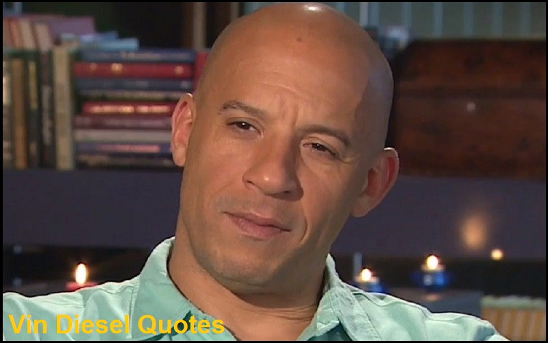 Motivational Vin Diesel Quotes And Sayings
