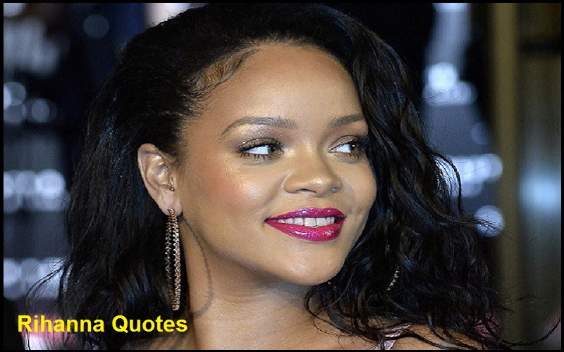 Motivational Rihanna Quotes And Sayings