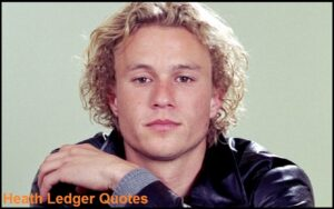 Read more about the article Motivational Heath Ledger Quotes And Sayings