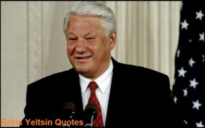 Motivational Boris Yeltsin Quotes
