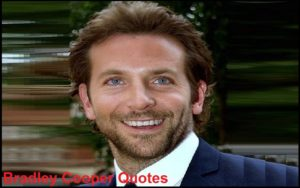 Motivational Bradley Cooper Quotes And Sayings